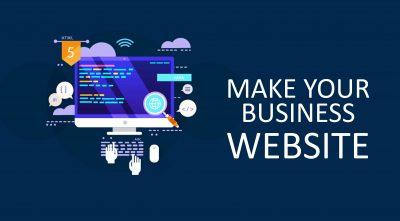 MAKE YOUR BUSINESS WEBSITE